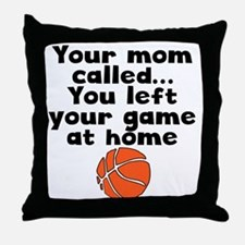 You Left Your Game At Home Throw Pillow
