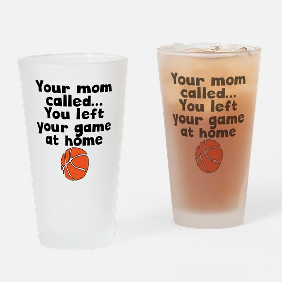 You Left Your Game At Home Drinking Glass