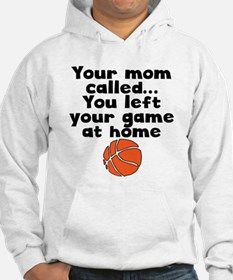 You Left Your Game At Home Hoodie