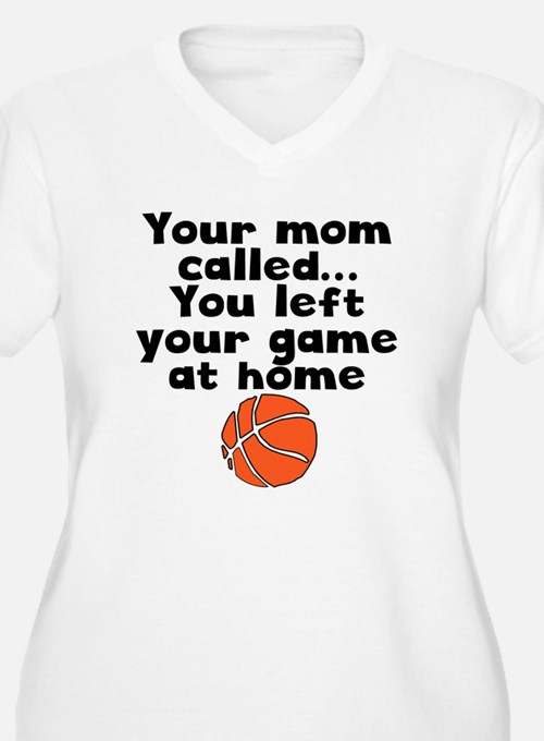 You Left Your Game At Home Plus Size T-Shirt