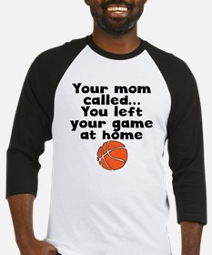 You Left Your Game At Home Baseball Jersey