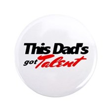 "This Dad's Got Talent 3.5"" Button"