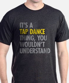 Its A Tap Dance Thing T-Shirt