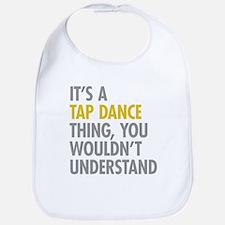 Its A Tap Dance Thing Bib