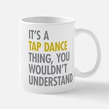 Its A Tap Dance Thing Small Small Mug