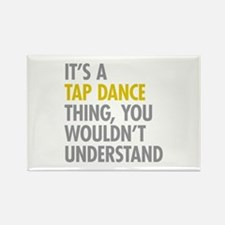 Its A Tap Dance Thing Rectangle Magnet (10 pack)