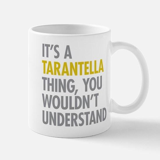 Its A Tarantella Thing Mug