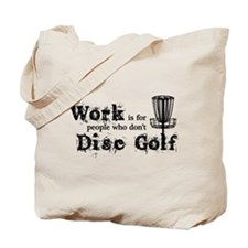 Work is for... Tote Bag