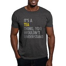 Its A Tea Thing T-Shirt