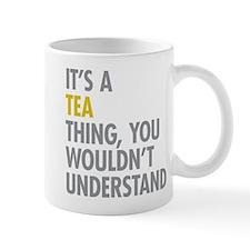 Its A Tea Thing Mug