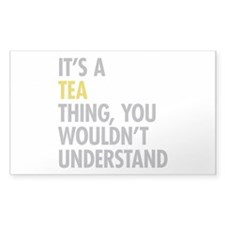 Its A Tea Thing Decal