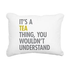 Its A Tea Thing Rectangular Canvas Pillow