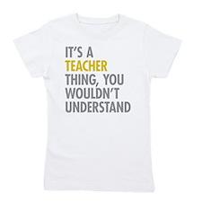 Its A Teacher Thing Girl's Tee