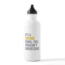 Its A Teacher Thing Water Bottle