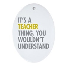Its A Teacher Thing Ornament (Oval)
