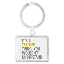 Its A Teacher Thing Landscape Keychain