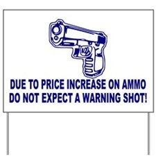 Due to Price Increase on Ammo Yard Sign
