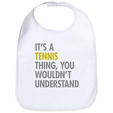 Its A Tennis Thing Bib