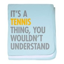 Its A Tennis Thing baby blanket