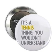 """Its A Tennis Thing 2.25"""" Button (10 pack)"""