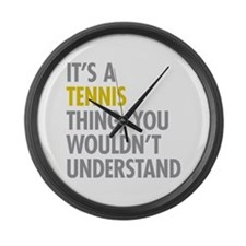 Its A Tennis Thing Large Wall Clock