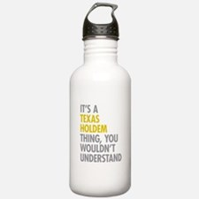 Its A Texas Holdem Thi Water Bottle