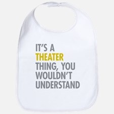 Its A Theater Thing Bib