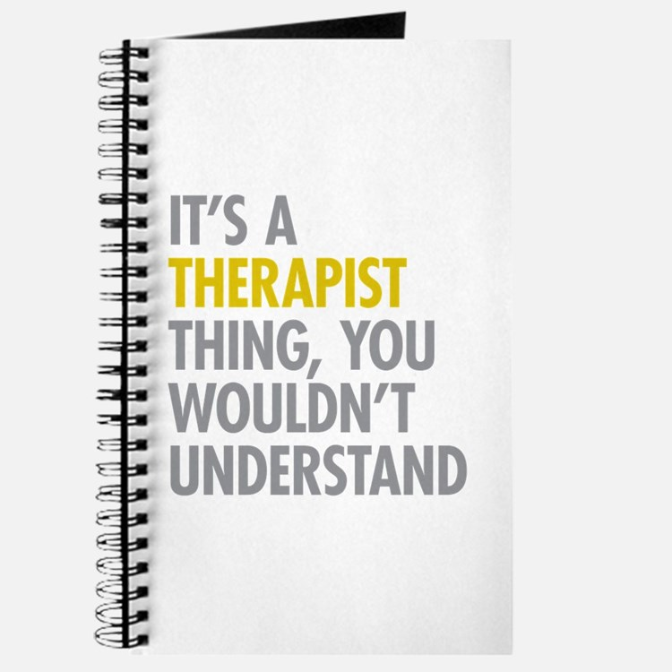 Its A Therapist Thing Journal