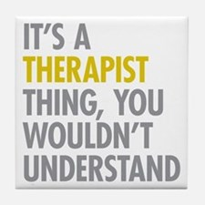 Its A Therapist Thing Tile Coaster