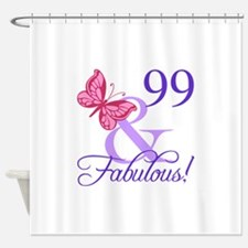 Fabulous 99th Birthday Shower Curtain