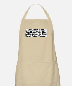 I like how when you read this the voice in y Apron