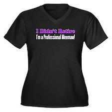 I Didnt Retire Meemaw Plus Size T-Shirt
