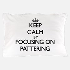 Keep Calm by focusing on Pattering Pillow Case