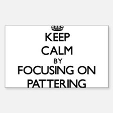 Keep Calm by focusing on Pattering Decal