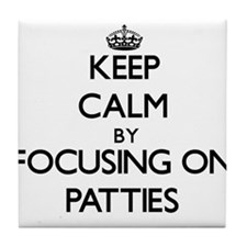 Keep Calm by focusing on Patties Tile Coaster