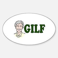 GILF just an older MILF Oval Decal