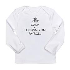 Keep Calm by focusing on Payro Long Sleeve T-Shirt