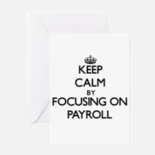Keep Calm by focusing on Payroll Greeting Cards