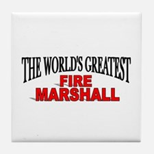 """The World's Greatest Fire Marshall"" Tile Coaster"