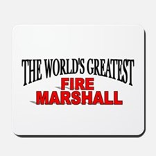 """""""The World's Greatest Fire Marshall"""" Mousepad"""