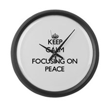 Keep Calm by focusing on Peace Large Wall Clock