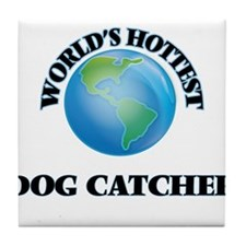 World's Hottest Dog Catcher Tile Coaster