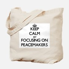Keep Calm by focusing on Peacemakers Tote Bag