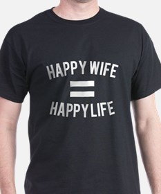 Happy Wife = Happy Life T-Shirt