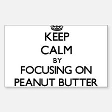 Keep Calm by focusing on Peanut Butter Decal