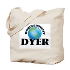 World's Hottest Dyer Tote Bag