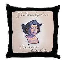 Columbus Your House Throw Pillow