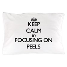 Keep Calm by focusing on Peels Pillow Case