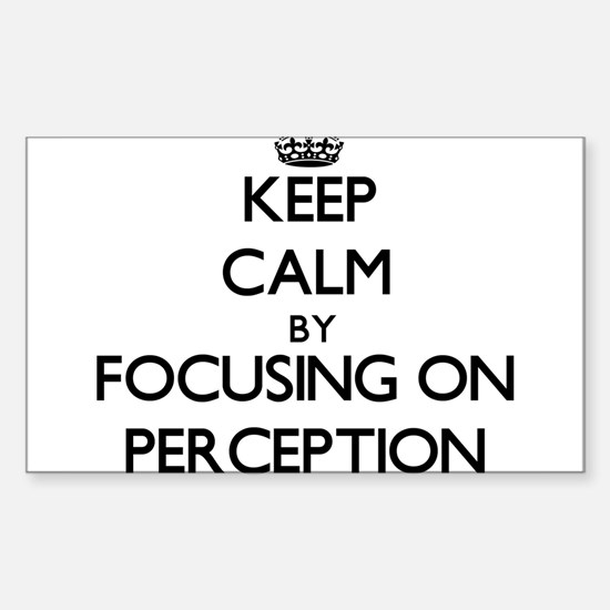 Keep Calm by focusing on Perception Decal