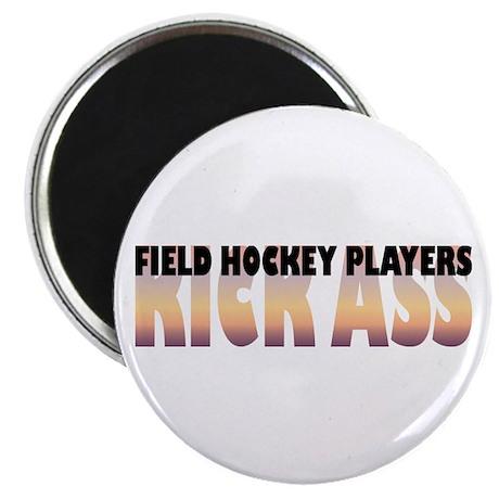"""Field Hockey Players Kick Ass 2.25"""" Magnet (1"""